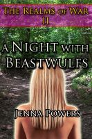 Cover for 'The Realms of War 2: A Night With Beastwulfs (Werewolf Gangbang Sex)'