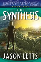 Cover for 'The Synthesis (Powerless #1)'