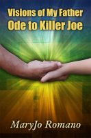 Cover for 'Visions of My Father: Ode to Killer Joe'