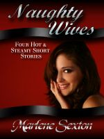 Cover for 'Naughty Wives - Four Hot & Steamy Short Stories'
