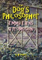 Cover for 'The Dog's Philosopher - Emma Earns a Promotion'