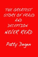 Cover for 'The Greatest Story of Fraud and Deception Never Read'