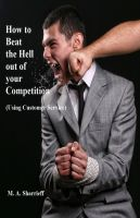 Cover for 'How to Beat the Hell out of your Competition (Using Customer Service)'