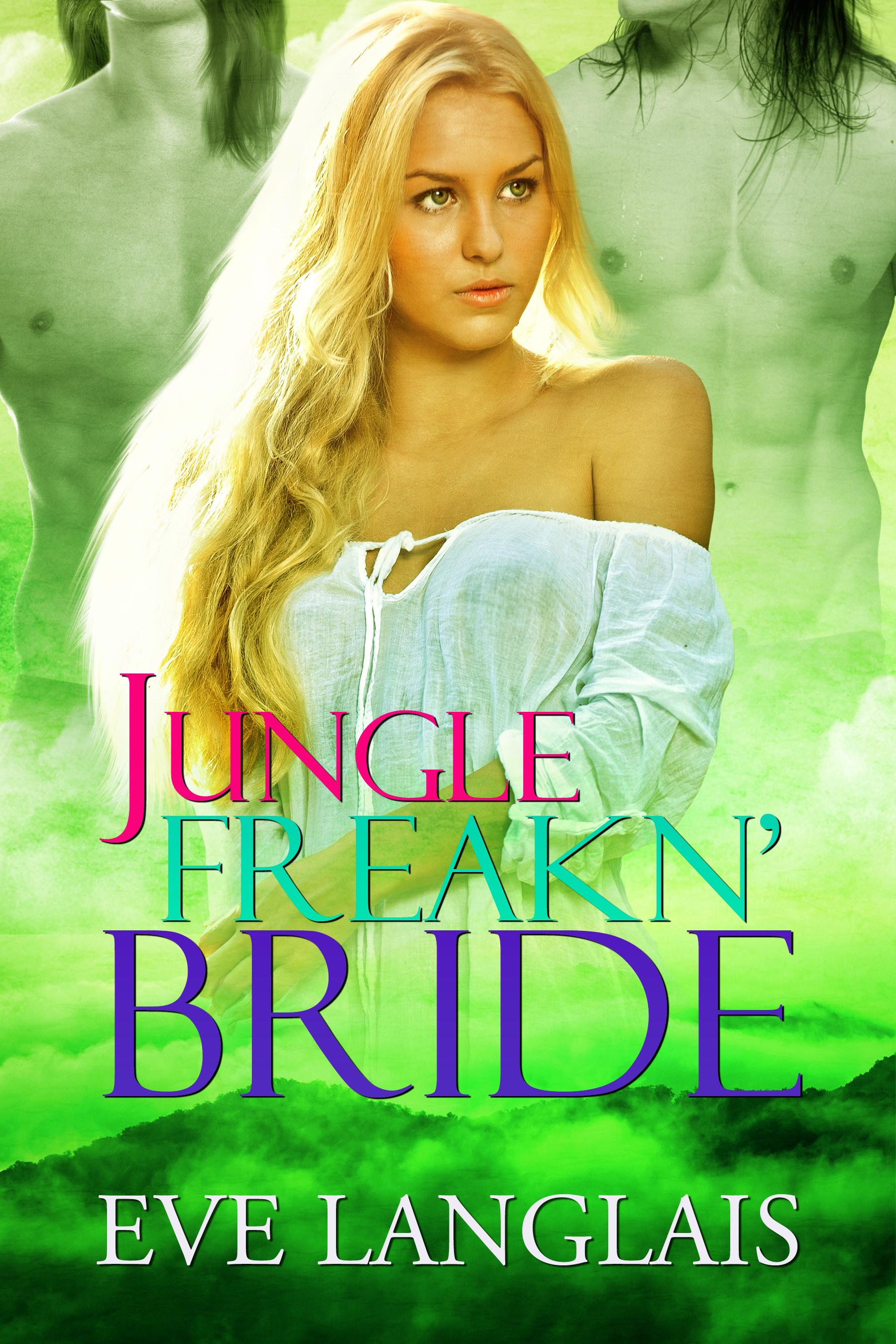 Eve Langlais - Jungle Freakn' Bride (MFM)