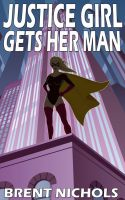 Cover for 'Justice Girl Gets Her Man'