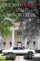 Cover for 'Life and Death on Cannon Creek'