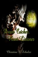 Cover for 'Dream Catcher, Heart Listener'