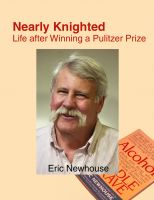 Cover for 'Nearly Knighted: Life after Winning a Pulitzer Prize'