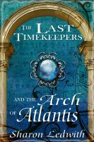 Cover for 'The Last Timekeepers and the Arch of Atlantis'