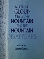 Cover for 'Where the Cloud Meets the Mountain and the Mountain Disappears'