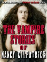 Cover for 'The Vampire Stories of Nancy Kilpatrick'