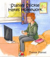 Cover for 'Stanley Stickle Hates Homework'