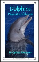 Cover for 'Dolphins: Playmates of the Sea'