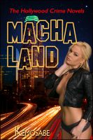 Cover for 'MACHALAND: The Hollywood Crime Novels'