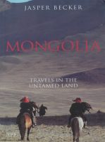 Cover for 'Mongolia: Travels in An Untamed Land'