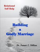 Cover for 'Building a Godly Marriage: Relational Self Help Series'