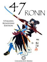 Cover for '47 Ronin: Utagawa Kuniyoshi Edition'