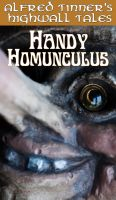 Cover for 'Handy Homunculus: A Highwall Tale'