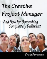 The Creative Project Manager And Now for Something Completely Different