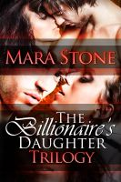 Cover for 'The Billionaire's Daughter Trilogy Boxed Set'