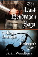 Cover for 'The Last Pendragon Saga:  The Last Pendragon/The Pendragon's Quest'