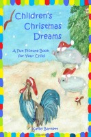 Kathy Barnett - Children's Christmas Dreams: A Fun Picture Book for Your Child