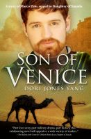 Cover for 'Son of Venice, A Story of Marco Polo'