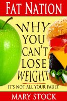 Cover for 'Fat Nation: Why You Can't Lose Weight--It's Not All Your Fault'