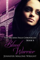 Blood Warrior (The Arcadia Falls Chronicles #4)