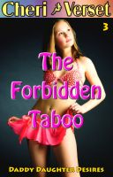 Cover for 'The Forbidden Taboo 3 - Daddy Daughter Desires (father sex erotica)'