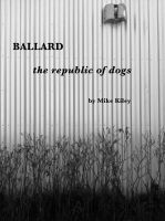 Cover for 'BALLARD the republic of dogs'