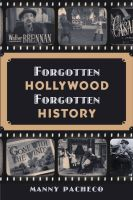 Cover for 'Forgotten Hollywood Forgotten History'