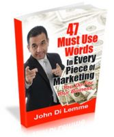Cover for '*47* Must Use Words in Every Piece of Marketing that You Do for Your Business'