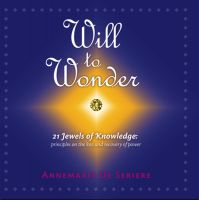 Cover for 'Will to Wonder | 21  Jewels of Knowledge based on the discovery of your true hidden values'