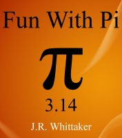 J. R. Whittaker - Fun With Pi (3.14)