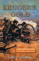 Cover for 'KRUGER'S GOLD: A novel Of The Anglo-Boer War'