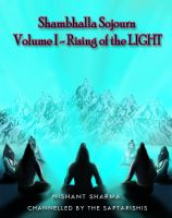 Cover for 'Shambhalla Sojourn: Volume I- Rising of the LIGHT'
