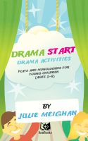 Cover for 'Drama Start,  drama activities, plays and monologues for young children (ages 3 to 8).'