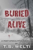 Cover for 'Buried Alive (#3) A Post-Apocalyptic Love Story'
