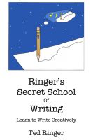Cover for 'Ringer's Secret School of Writing - Learn to Write Creatively'