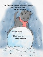 Cover for 'The Entirely Strange and Miraculously True Christmas Tails of Mia and Eve'