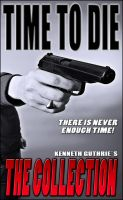 Cover for 'Time To Die: The Collection'