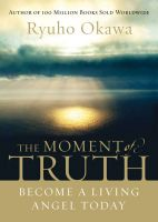 Cover for 'The Moment of Truth: Become a Living Angel Today'