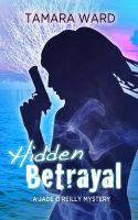 Cover for 'Hidden Betrayal (A Jade O'Reilly Mystery)'