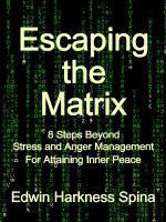 Cover for 'Escaping the Matrix: 8 Steps Beyond Stress and Anger Management For Attaining Inner Peace'
