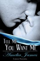 Cover for 'Tell Me You Want Me'