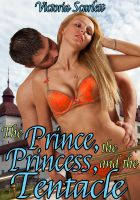 Cover for 'The Prince, the Princess, and the Tentacle (Tentacle Sex Double Penetration Threesome)'