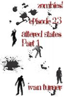 Cover for 'Zombies! Episode 2.3: Altered States Part 1'