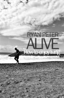 Cover for 'Alive (How to Enjoy Living)'