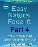 Cover for 'Easy Natural Facelift part 4 Young Skin Diet - Vibrant Antiaging Food!'